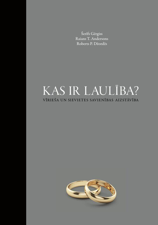 Kas ir laulība? Vīrieša un sievietes savienības aizstāvība.