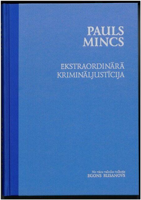 Versija par profesora Paula Minca dzīvi un viņa ekstraordināro krimināljustīciju
